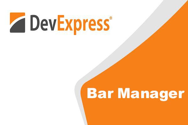 جلسه سوم آموزش کامپوننت Devexpress – کنترل Bar Manager